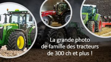 La grande photo de famille des tracteurs de 300ch et plus